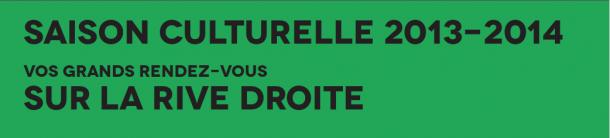Saison Culturelle Rive Droite 2013/2014 - Bandeau